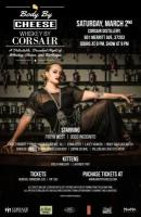 Body by Cheese, Whiskey by Corsair Burlesque Show