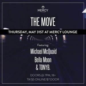 THE MOVE feat. Michael McQuaid, Bella Moon, & TONYB. at Mercy Lounge