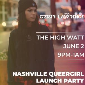 Nashville QueerGirl Launch Party featuring Cristy Lawrence at Mercy Lounge