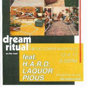 DREAM RITUAL,  H.A.R.D., Laquor, Pious, Cobra, The Cobra, The Cobra Nashville