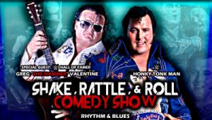 "WWE Legend Honky Tonk Man's ""Shake, Ratt;e & Roll Comedy Show"""