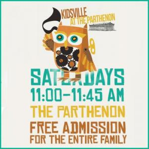 KIDSVILLE at the PARTHENON every Saturday at 11 AM