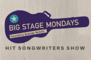 BIG STAGE MONDAYS Hit Songwriters Show Presented by Backstage Nashville featuring Ray Stephenson