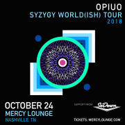 Opiuo - SYZYGY World(ish) Tour 2018 at Cannery Ballroom