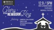 Glory to the Newborn King Choral Christmas Concert