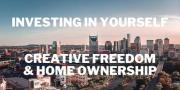 Investing in Yourself: Creative Freedom & Home Ownership