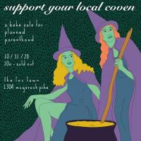 Support Your Local Coven, a Bake Sale for Planned Parenthood at lou
