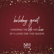 Holiday Grief: Honoring the Life and Loss of a Loved One This Season